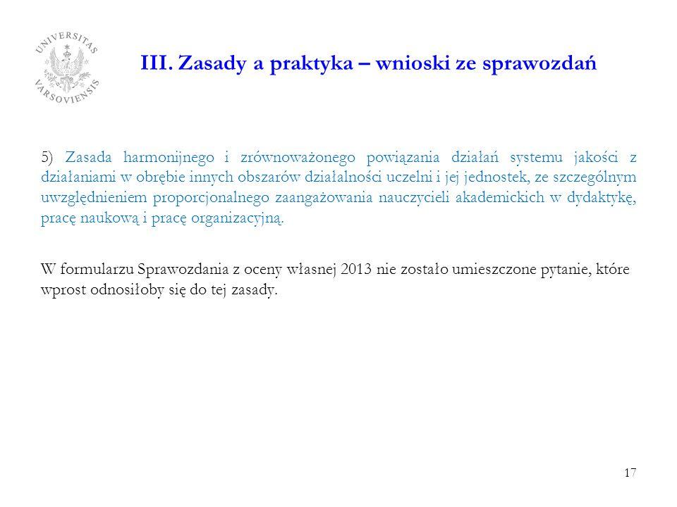 III. Zasady a praktyka – wnioski ze sprawozdań 5) Zasada harmonijnego i zrównoważonego powiązania działań systemu jakości z działaniami w obrębie inny