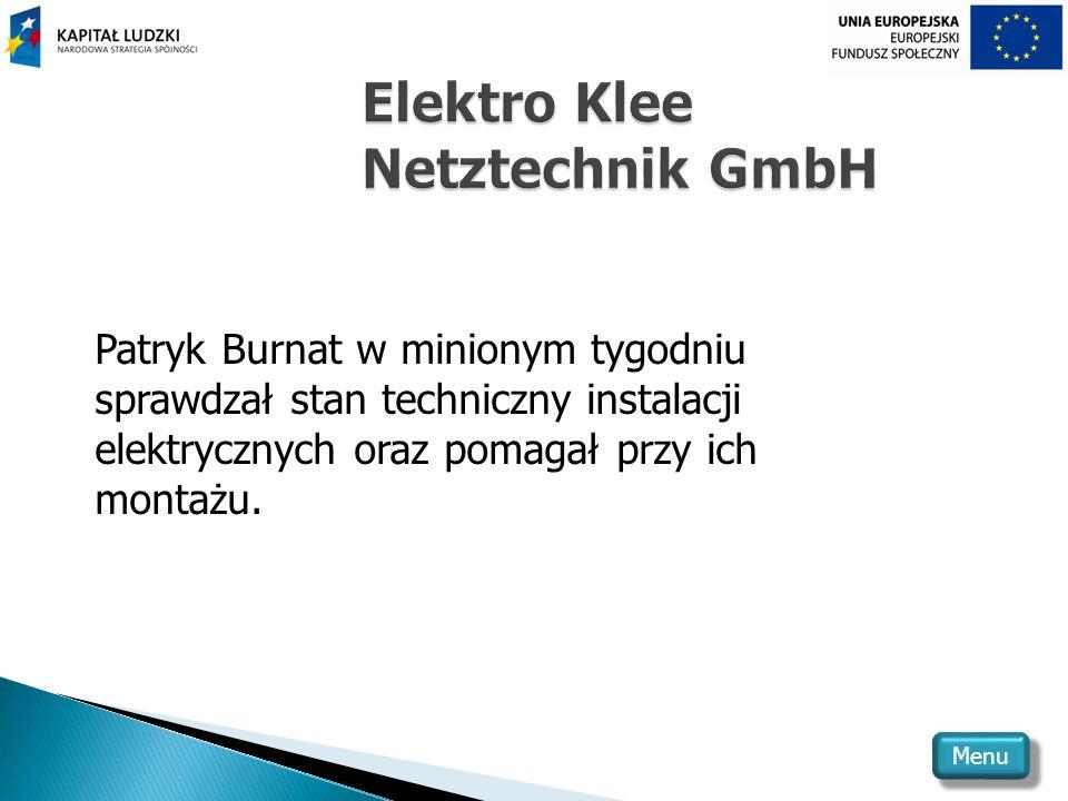 Patryk Burnat w minionym tygodniu sprawdzał stan techniczny instalacji elektrycznych oraz pomagał przy ich montażu.