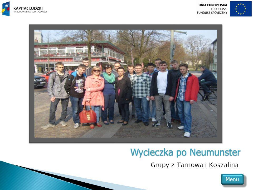 Wycieczka po Neumunster Grupy z Tarnowa i Koszalina Menu