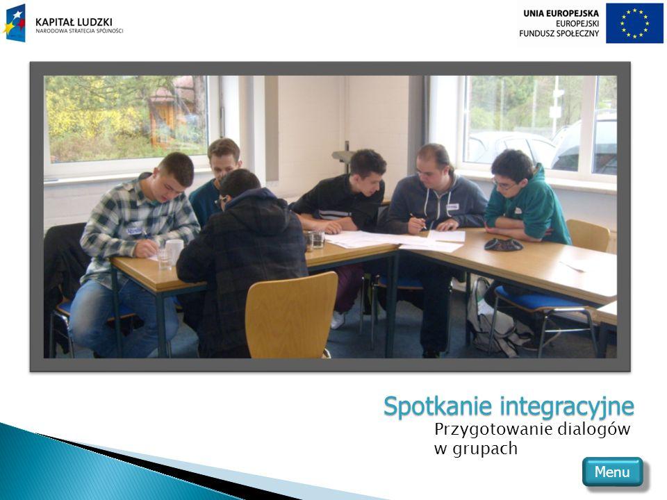 Spotkanie integracyjne Przygotowanie dialogów w grupach Menu