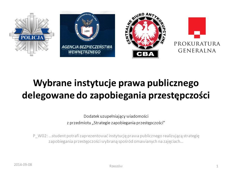 """Wybrane instytucje prawa publicznego delegowane do zapobiegania przestępczości Dodatek uzupełniający wiadomości z przedmiotu """"Strategie zapobiegania p"""