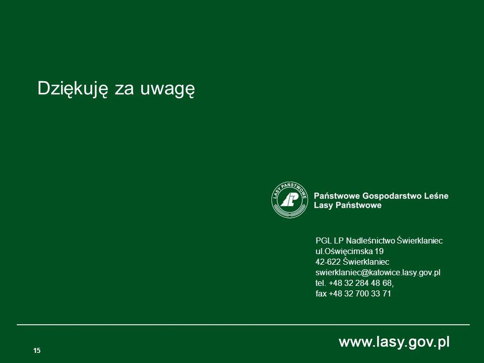 15 PGL LP Nadleśnictwo Świerklaniec ul.Oświęcimska 19 42-622 Świerklaniec swierklaniec@katowice.lasy.gov.pl tel. +48 32 284 48 68, fax +48 32 700 33 7
