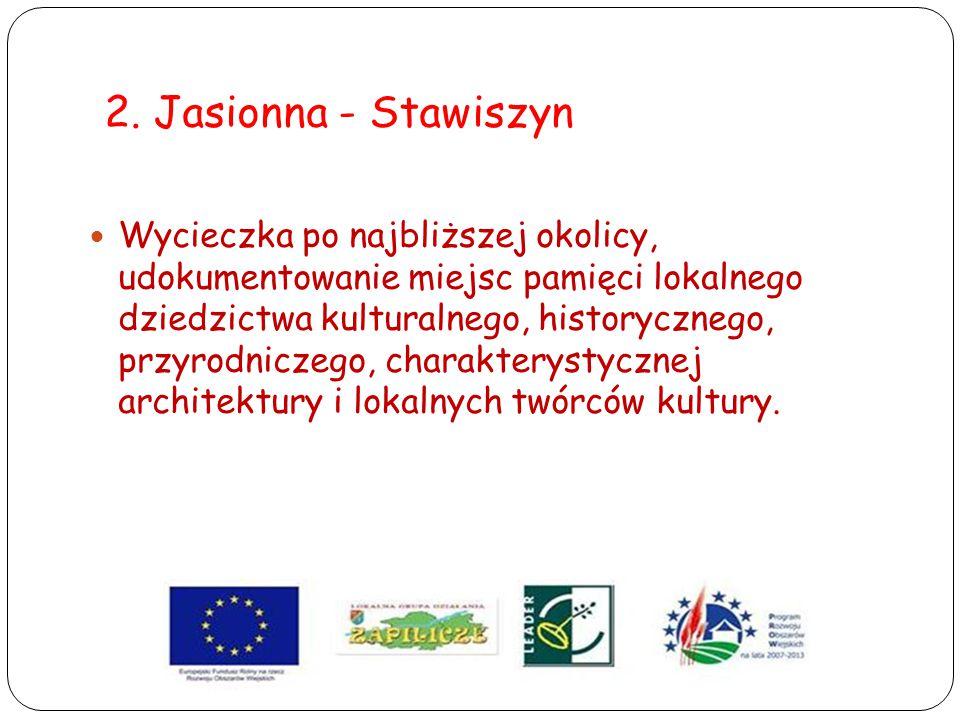 2. Jasionna - Stawiszyn Wycieczka po najbliższej okolicy, udokumentowanie miejsc pamięci lokalnego dziedzictwa kulturalnego, historycznego, przyrodnic