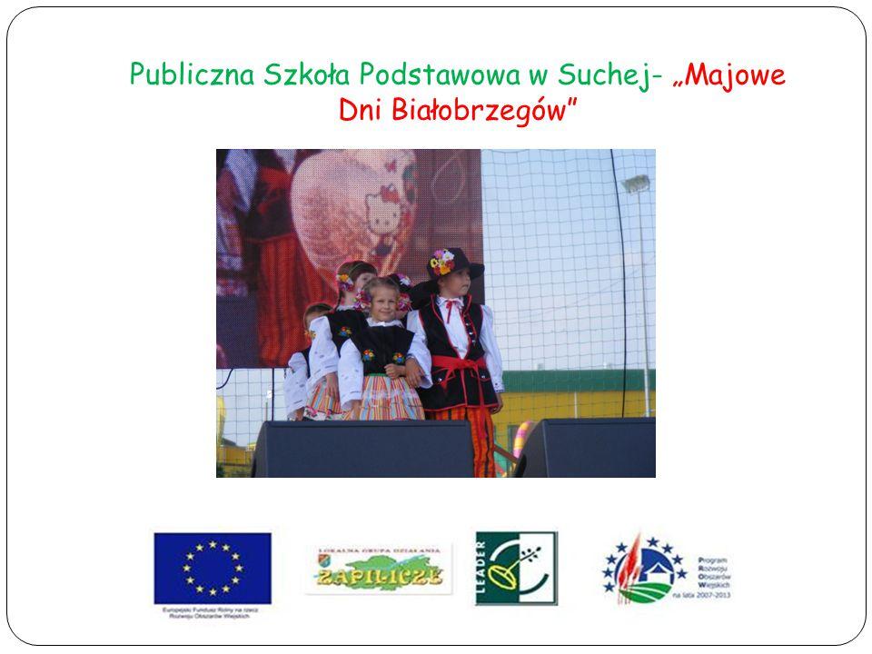 """Publiczna Szkoła Podstawowa w Suchej- """"Majowe Dni Białobrzegów"""""""
