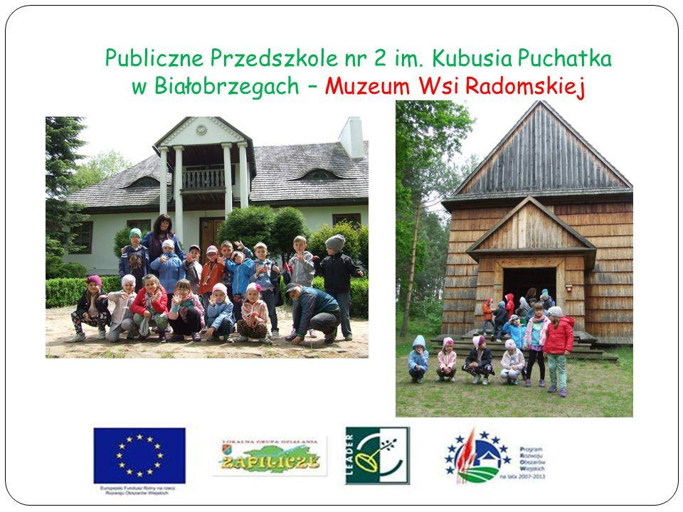 Publiczne Przedszkole nr 2 im. Kubusia Puchatka w Białobrzegach – Muzeum Wsi Radomskiej