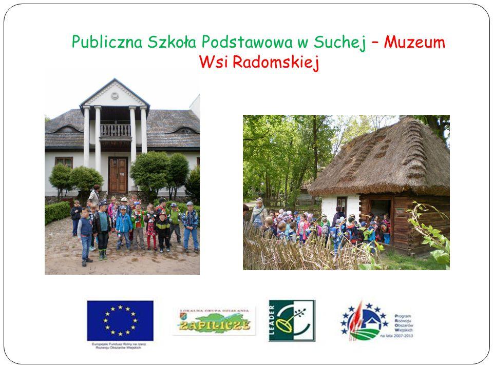 Publiczna Szkoła Podstawowa w Suchej – Muzeum Wsi Radomskiej