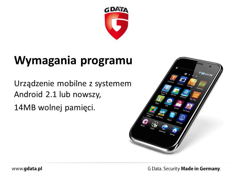 Wymagania programu Urządzenie mobilne z systemem Android 2.1 lub nowszy, 14MB wolnej pamięci.
