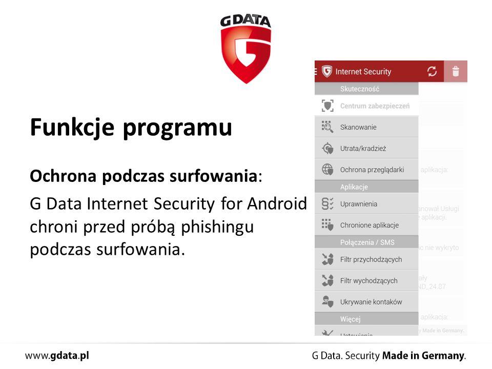 Funkcje programu Ochrona podczas surfowania: G Data Internet Security for Android chroni przed próbą phishingu podczas surfowania.