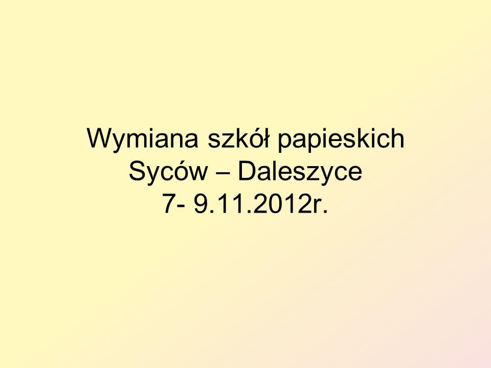 Wymiana szkół papieskich Syców – Daleszyce 7- 9.11.2012r.