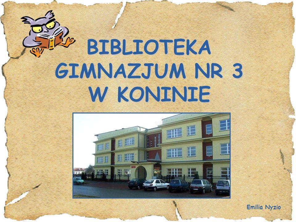 BIBLIOTEKA GIMNAZJUM NR 3 W KONINIE Biblioteka zajmuje jedno duże pomieszczenie na drugim piętrze, które spełnia jednocześnie funkcje wypożyczalni, czytelni oraz szkolnego centrum multimedialnego i informacyjnego.