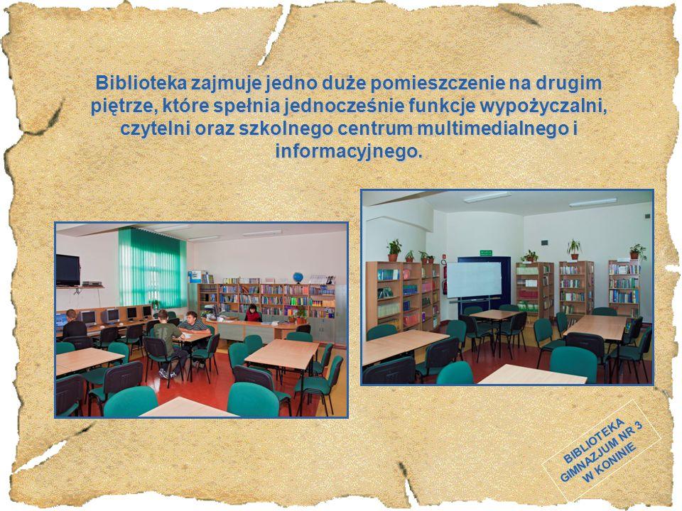 BIBLIOTEKA GIMNAZJUM NR 3 W KONINIE Biblioteka zajmuje jedno duże pomieszczenie na drugim piętrze, które spełnia jednocześnie funkcje wypożyczalni, cz