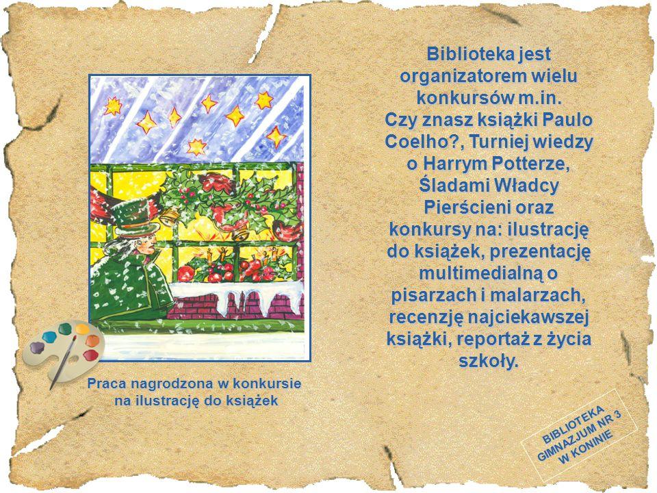 BIBLIOTEKA GIMNAZJUM NR 3 W KONINIE Biblioteka jest organizatorem wielu konkursów m.in. Czy znasz książki Paulo Coelho?, Turniej wiedzy o Harrym Potte