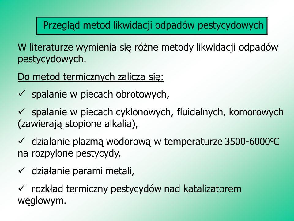 Przegląd metod likwidacji odpadów pestycydowych W literaturze wymienia się różne metody likwidacji odpadów pestycydowych. Do metod termicznych zalicza