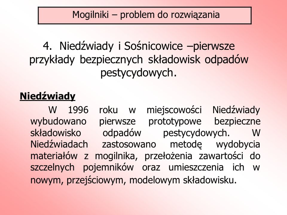 4. Niedźwiady i Sośnicowice –pierwsze przykłady bezpiecznych składowisk odpadów pestycydowych. Niedźwiady W 1996 roku w miejscowości Niedźwiady wybudo