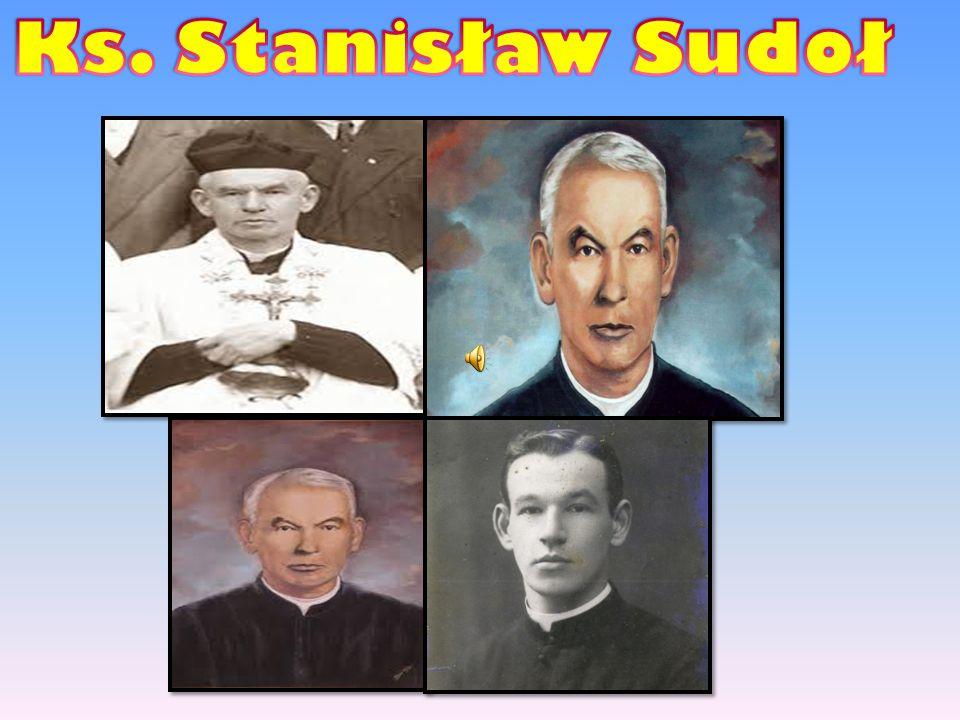 Ks.Stanis ł aw Sudo ł urodzi ł si ę 16 marca 1895r.