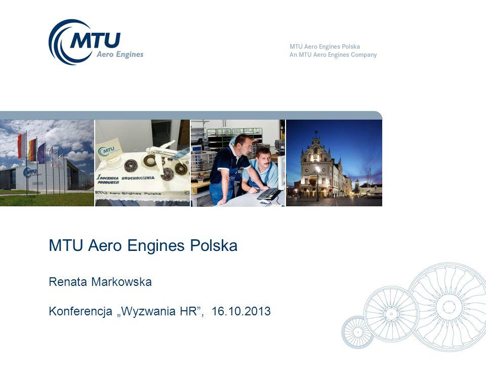 "14 October 20131 MTU Aero Engines Polska Renata Markowska Konferencja ""Wyzwania HR"", 16.10.2013"