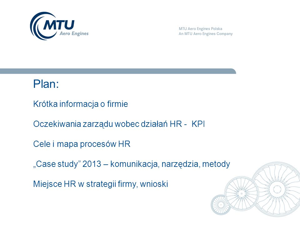 """14 October 20133 Plan: Krótka informacja o firmie Oczekiwania zarządu wobec działań HR - KPI Cele i mapa procesów HR """"Case study"""" 2013 – komunikacja,"""