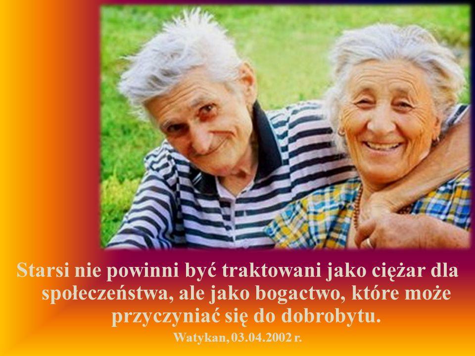 Starsi nie powinni być traktowani jako ciężar dla społeczeństwa, ale jako bogactwo, które może przyczyniać się do dobrobytu. Watykan, 03.04.2002 r.