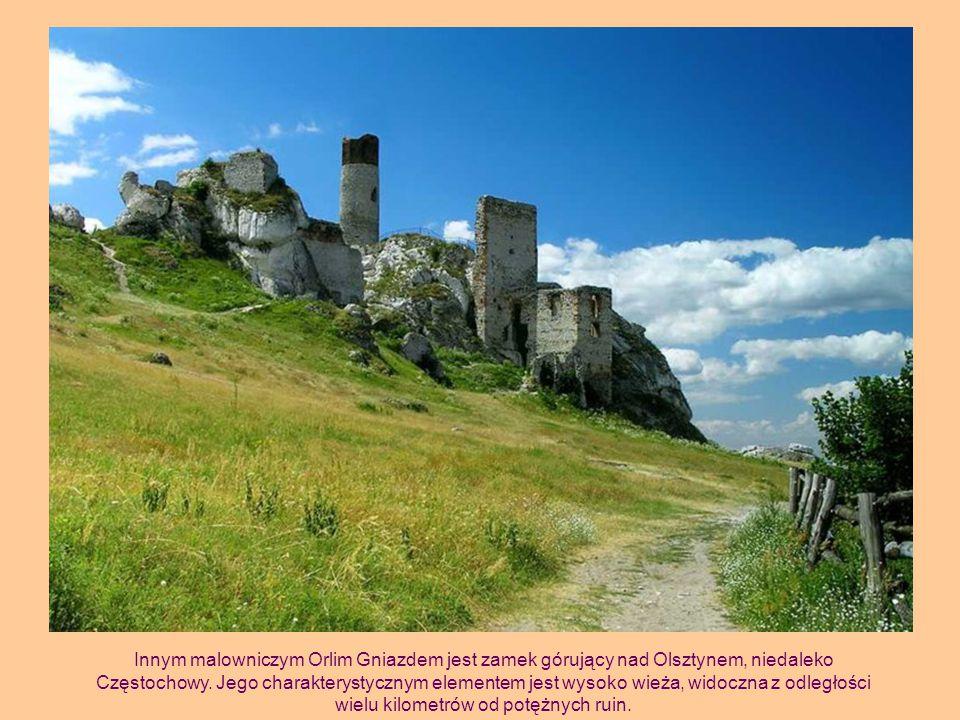 Innym malowniczym Orlim Gniazdem jest zamek górujący nad Olsztynem, niedaleko Częstochowy. Jego charakterystycznym elementem jest wysoko wieża, widocz