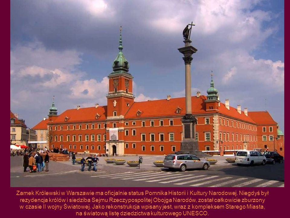 Zamek Królewski w Warszawie ma oficjalnie status Pomnika Historii i Kultury Narodowej. Niegdyś był rezydencja królów i siedziba Sejmu Rzeczypospolitej