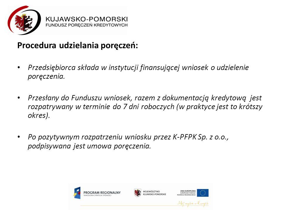 Procedura udzielania poręczeń: Przedsiębiorca składa w instytucji finansującej wniosek o udzielenie poręczenia.