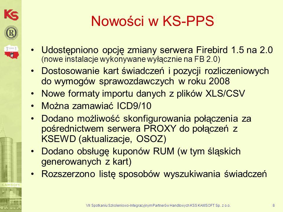 VII Spotkaniu Szkoleniowo-Integracyjnym Partnerów Handlowych KSS KAMSOFT Sp. z o.o.8 Nowości w KS-PPS Udostępniono opcję zmiany serwera Firebird 1.5 n