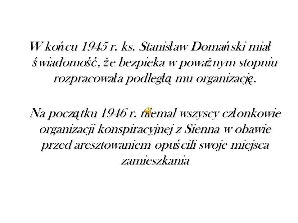 W ko ń cu 1945 r. ks.