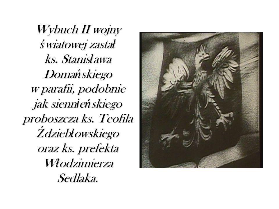 Wybuch II wojny ś wiatowej zasta ł ks.