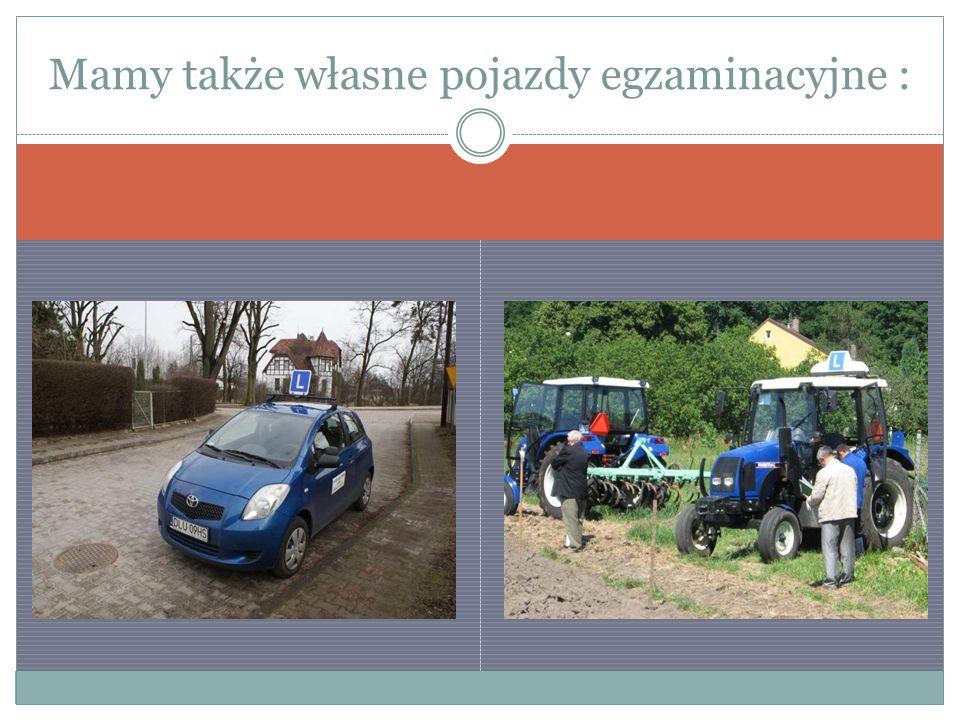 Mamy także własne pojazdy egzaminacyjne :