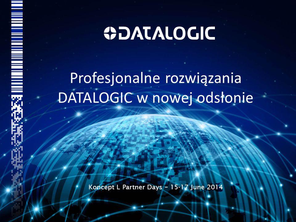 Profesjonalne rozwiązania DATALOGIC w nowej odsłonie Koncept L Partner Days – 15-17 June 2014