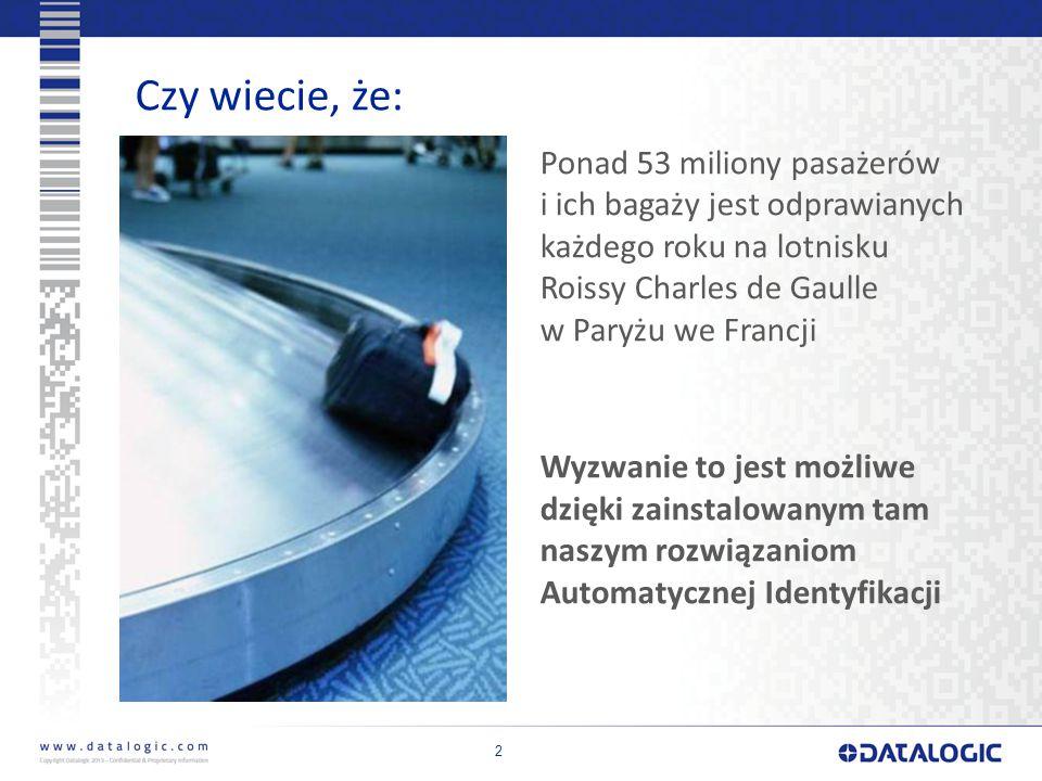Czy wiecie, że: 2 Ponad 53 miliony pasażerów i ich bagaży jest odprawianych każdego roku na lotnisku Roissy Charles de Gaulle w Paryżu we Francji Wyzwanie to jest możliwe dzięki zainstalowanym tam naszym rozwiązaniom Automatycznej Identyfikacji