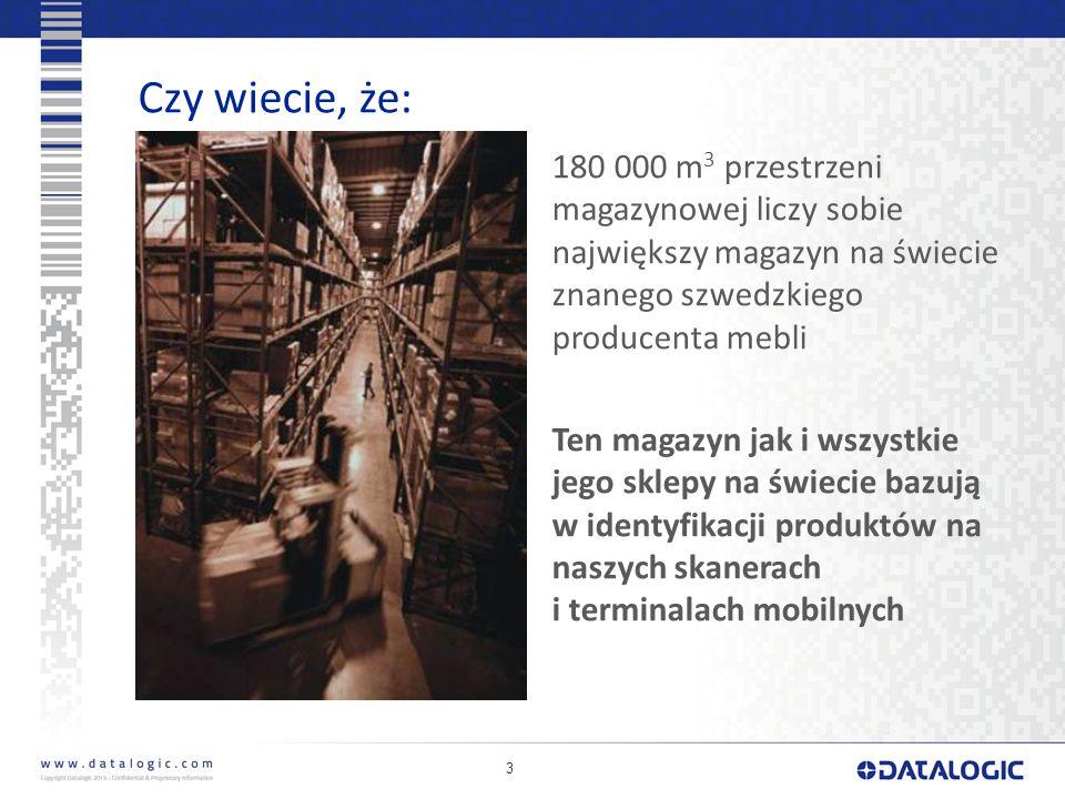 3 Czy wiecie, że: 180 000 m 3 przestrzeni magazynowej liczy sobie największy magazyn na świecie znanego szwedzkiego producenta mebli Ten magazyn jak i wszystkie jego sklepy na świecie bazują w identyfikacji produktów na naszych skanerach i terminalach mobilnych