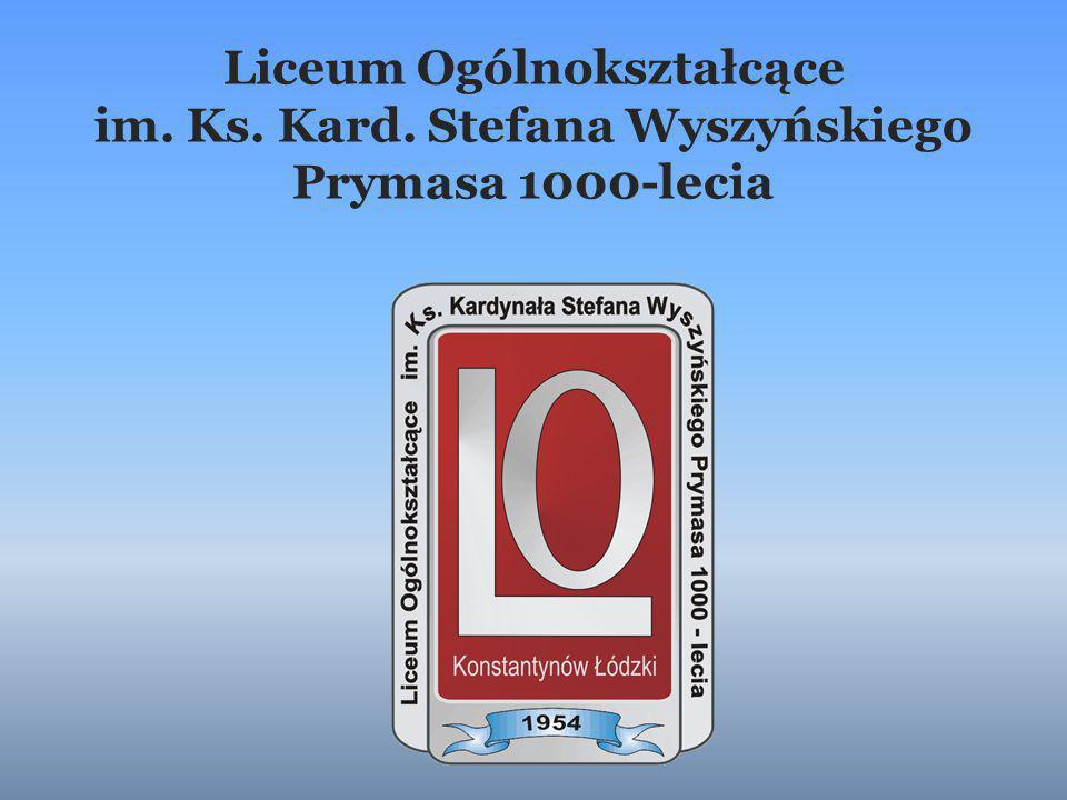 Liceum Ogólnokształcące im. Ks. Kard. Stefana Wyszyńskiego Prymasa 1000-lecia
