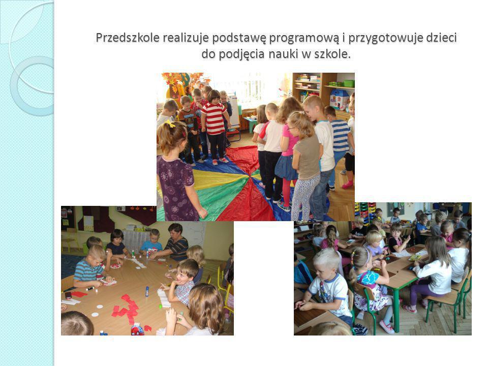 Przedszkole realizuje podstawę programową i przygotowuje dzieci do podjęcia nauki w szkole.