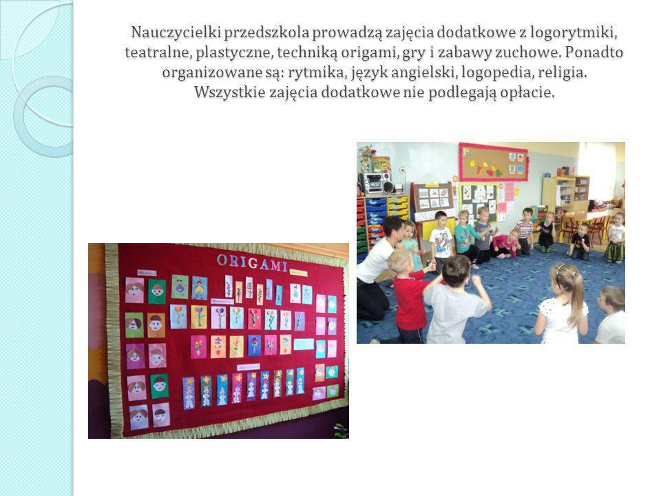 Nauczycielki przedszkola prowadzą zajęcia dodatkowe z logorytmiki, teatralne, plastyczne, techniką origami, gry i zabawy zuchowe. Ponadto organizowane