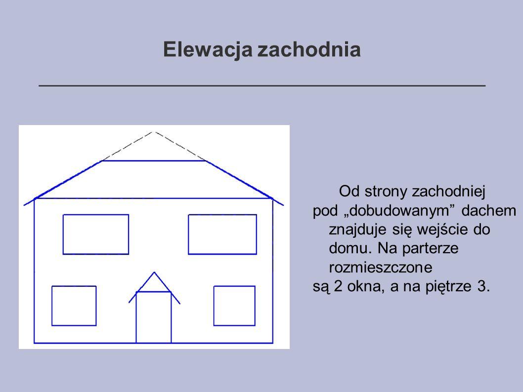 """Elewacja zachodnia ______________________________________ Od strony zachodniej pod """"dobudowanym dachem znajduje się wejście do domu."""