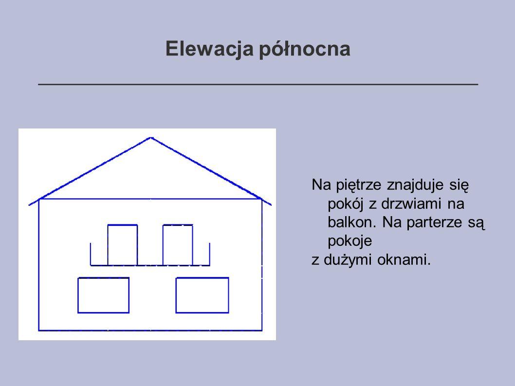 Elewacja północna ______________________________________ Na piętrze znajduje się pokój z drzwiami na balkon.