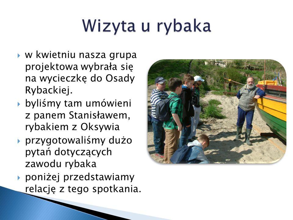  w kwietniu nasza grupa projektowa wybrała się na wycieczkę do Osady Rybackiej.