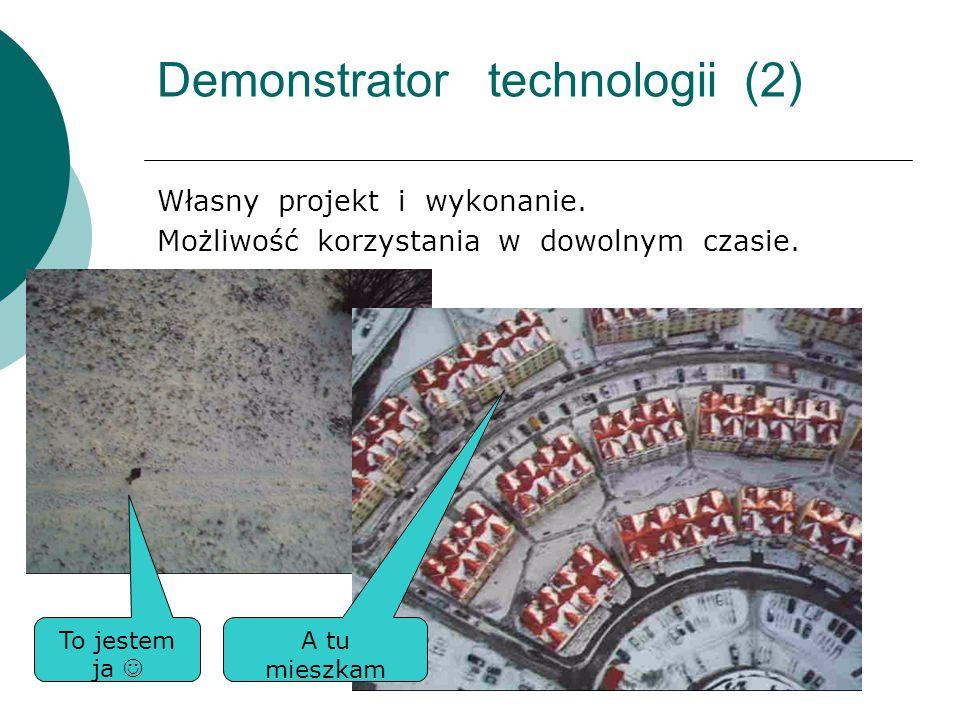 Demonstrator technologii (2) Własny projekt i wykonanie.