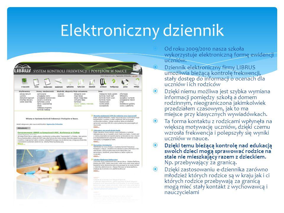  Od roku 2009/2010 nasza szkoła wykorzystuje elektroniczną formę ewidencji uczniów.