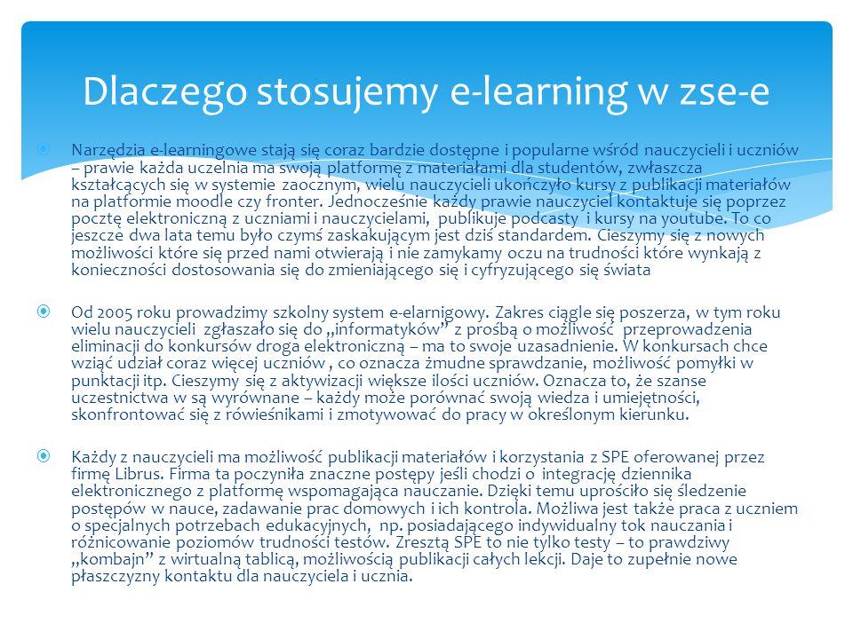  Narzędzia e-learningowe stają się coraz bardzie dostępne i popularne wśród nauczycieli i uczniów – prawie każda uczelnia ma swoją platformę z materiałami dla studentów, zwłaszcza kształcących się w systemie zaocznym, wielu nauczycieli ukończyło kursy z publikacji materiałów na platformie moodle czy fronter.