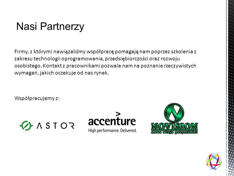 Firmy, z którymi nawiązaliśmy współpracę pomagają nam poprzez szkolenia z zakresu technologii oprogramowania, przedsiębiorczości oraz rozwoju osobiste