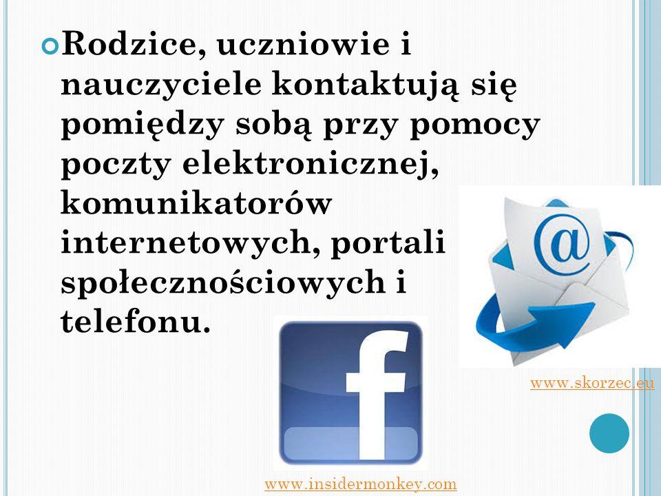 Rodzice, uczniowie i nauczyciele kontaktują się pomiędzy sobą przy pomocy poczty elektronicznej, komunikatorów internetowych, portali społecznościowyc