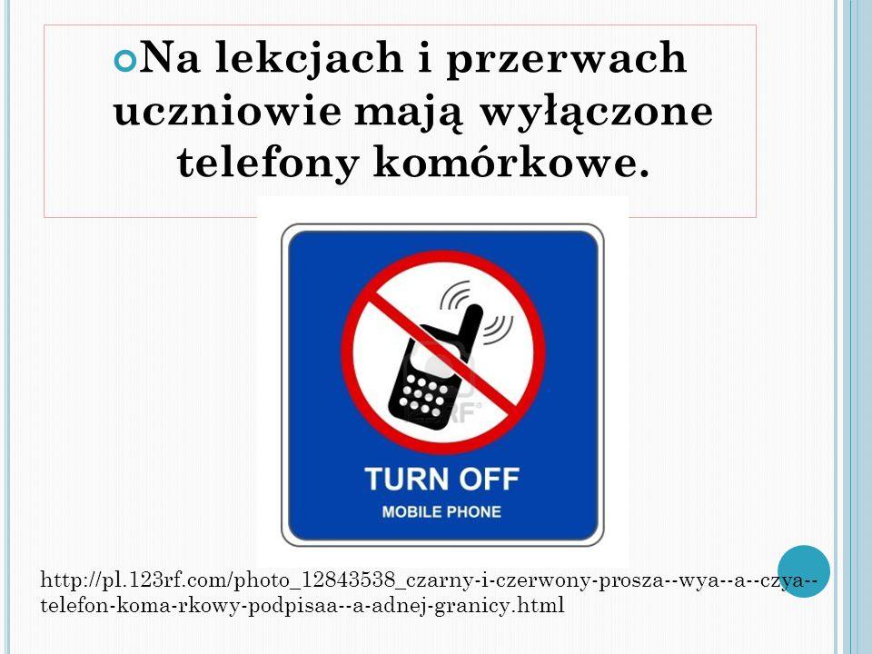 Na lekcjach i przerwach uczniowie mają wyłączone telefony komórkowe. http://pl.123rf.com/photo_12843538_czarny-i-czerwony-prosza--wya--a--czya-- telef