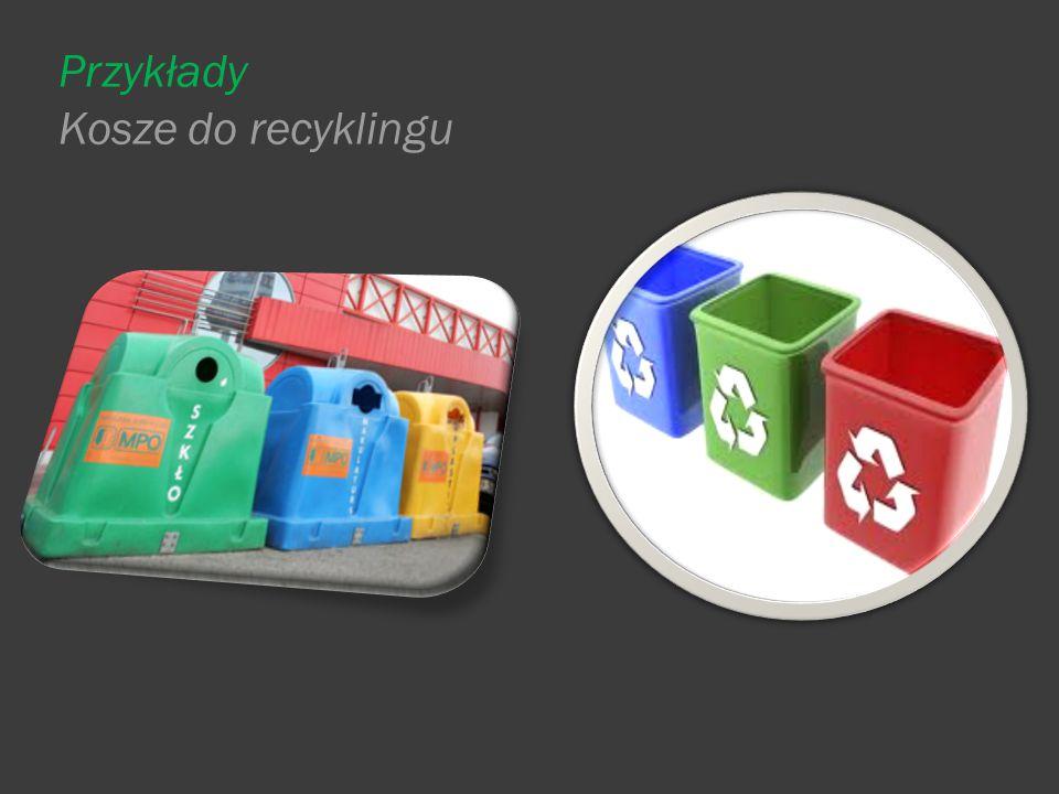Przykłady Kosze do recyklingu