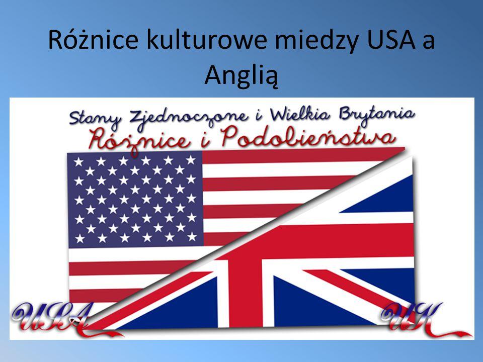 Różnice kulturowe miedzy USA a Anglią