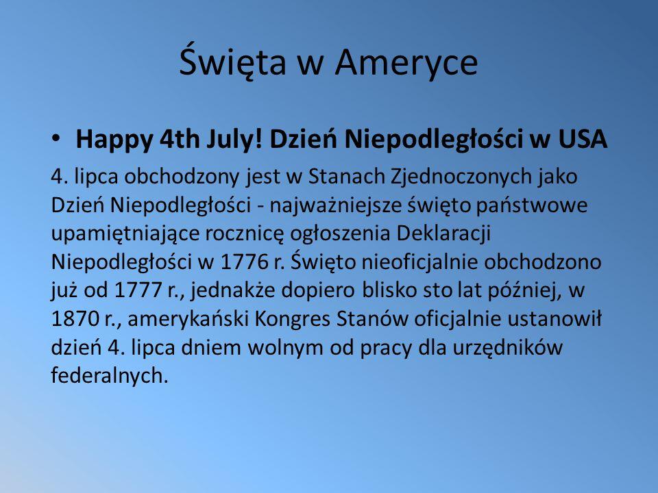Święta w Ameryce Happy 4th July.Dzień Niepodległości w USA 4.