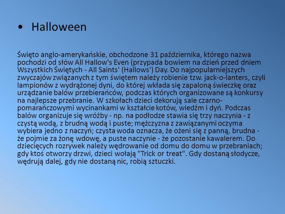 Halloween Święto anglo-amerykańskie, obchodzone 31 października, którego nazwa pochodzi od słów All Hallow s Even (przypada bowiem na dzień przed dniem Wszystkich Świętych - All Saints (Hallows ) Day.