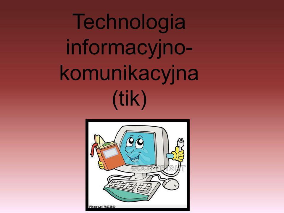 Technologia informacyjno- komunikacyjna (tik)
