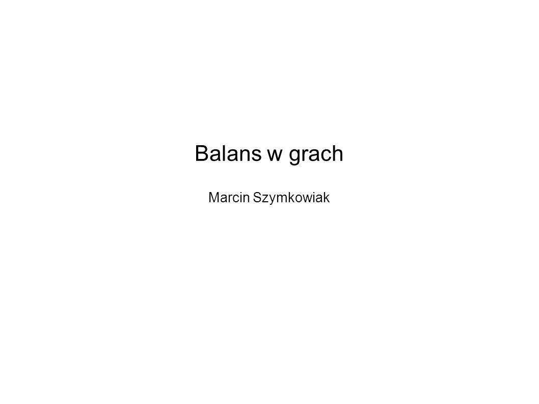 Balans w grach Marcin Szymkowiak